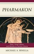 Pharmakon: Plato, Drug Culture, and Identity in Ancient Athens