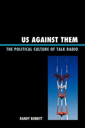 Us against Them: The Political Culture of Talk Radio