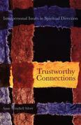 Trustworthy Connections: Interpersonal Issues in Spiritual Directino