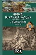 Histoire du Canada français depuis la Découverte (Tome 2)