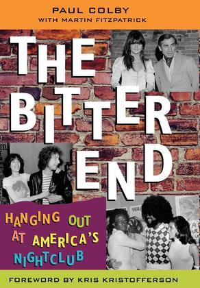 The Bitter End: Hanging Out at America's Nightclub