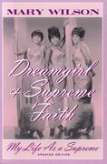 Dreamgirl and Supreme Faith: My Life as a Supreme