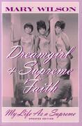 Dreamgirl and Supreme Faith: My Life as a Supreme