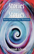 Stories within Stories: From the Jewish Oral Tradition