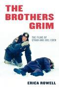 The Brothers Grim: The Films of Ethan and Joel Coen