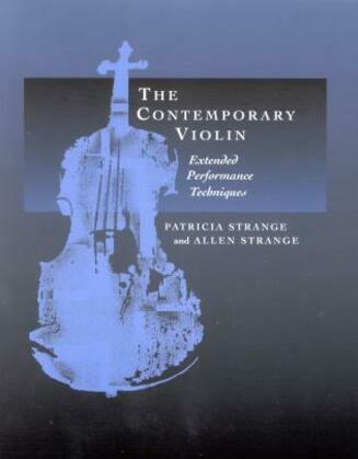The Contemporary Violin: Extended Performance Techniques