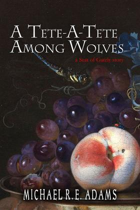 A Tete-A-Tete Among Wolves (A Seat of Gately Story)