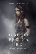 Ribelle, Pedina, Re (Di Corone e di Gloria—Libro 4)