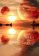 La Terra del Fuoco (Libro #12 in L'Anello Dello Stregone)