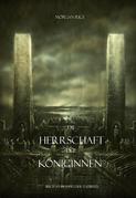Die Herrschaft Der Königinnen (Buch #13 Im Ring Der Zauberei)