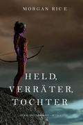 Held, Verräter, Tochter (Für Ruhm und Krone – Buch 6)