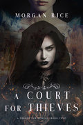 A Court for Thieves (A Throne for Sisters—Book Two)