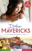 Italian Mavericks: Carrying The Italian's Heir: Married for the Italian's Heir / The Last Heir of Monterrato / The Surprise Conti Child (Mills & Boon M&B)