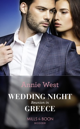 Wedding Night Reunion In Greece (Mills & Boon Modern) (Passion in Paradise, Book 1)