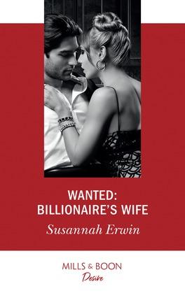 Wanted: Billionaire's Wife (Mills & Boon Desire)