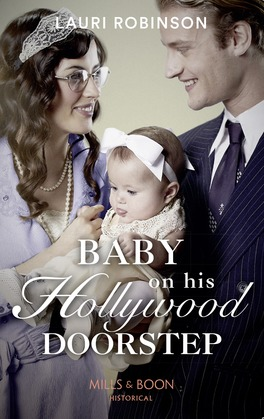Baby On His Hollywood Doorstep (Mills & Boon Historical) (Brides of the Roaring Twenties, Book 1)