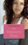 From Heiress To Mum (Mills & Boon True Love) (Billionaires for Heiresses, Book 2)