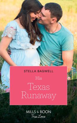 His Texas Runaway (Mills & Boon True Love) (Men of the West, Book 41)