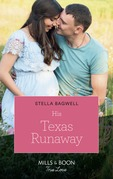 His Texas Runaway (Mills & Boon True Love) (Men of the West, Book 41)
