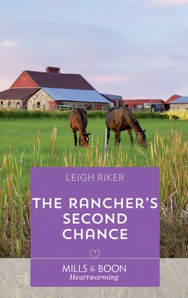 The Rancher's Second Chance (Mills & Boon Heartwarming) (Kansas Cowboys, Book 5)