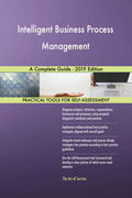 Intelligent Business Process Management A Complete Guide - 2019 Edition