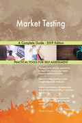 Market Testing A Complete Guide - 2019 Edition