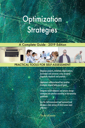 Optimization Strategies A Complete Guide - 2019 Edition