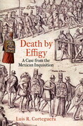 Death by Effigy: A Case from the Mexican Inquisition