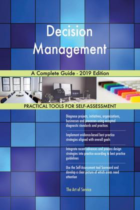 Decision Management A Complete Guide - 2019 Edition
