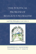 The Political Problem of Religious Pluralism: And Why Philosophers Can't Solve It