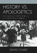 History vs. Apologetics: The Holocaust, the Third Reich, and the Catholic Church