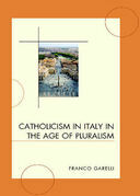 Catholicism in Italy in the Age of Pluralism