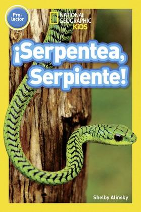 ¡Serpentea, Serpiente! (Pre-reader) (National Geographic Readers)