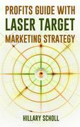 Profits Guide With  Laser Target Marketing Strategy