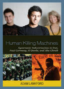 Human Killing Machines: Systematic Indoctrination in Iran, Nazi Germany, Al Qaeda, and Abu Ghraib