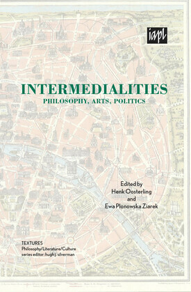 Intermedialities: Philosophy, Arts, Politics