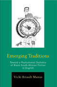 Emerging Traditions: Toward a Postcolonial Stylistics of Black South African Fiction in English