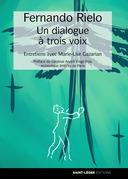 Fernando Rielo: un dialogue à trois voix