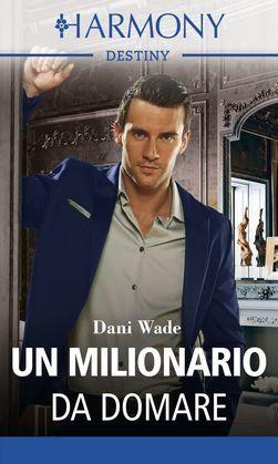 Un milionario da domare