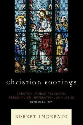 Christian Footings: Creation, World Religions, Personalism, Revelation, and Jesus