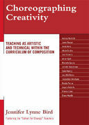 Choreographing Creativity: Teaching as Artistic and Technical within the Curriculum of Composition
