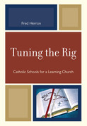 Tuning the Rig: Catholic Schools for a Learning Church