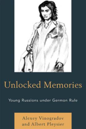 Unlocked Memories: Young Russians under German Rule