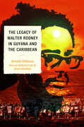 The Legacy of Walter Rodney in Guyana and the Caribbean