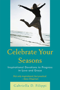 Celebrate Your Seasons: Inspirational Devotions to Progress in Love and Grace