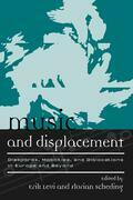 Music and Displacement: Diasporas, Mobilities, and Dislocations in Europe and Beyond