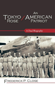 Tokyo Rose / An American Patriot: A Dual Biography