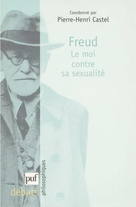 Freud. Le moi contre sa sexualité