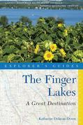 Explorer's Guide Finger Lakes: A Great Destination (Fourth Edition)