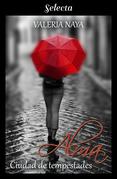 Alma. Ciudad de tempestades (Amor en la tormenta 1)